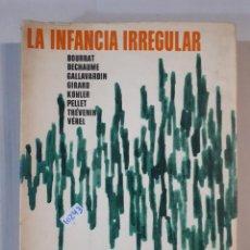 Libros: LA INFANCIA IRREGULAR . Lote 151077290