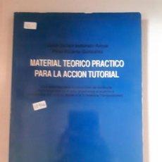 Libros: MATERIAL TEORICO PRACTICO PARA LA ACCIOIN TUTORIAL . Lote 152882558