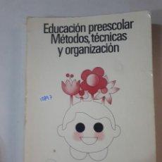 Libros: EDUCACION PREESCOLAR METODOS, TECNICAS Y ORGANIZACION. Lote 153423350