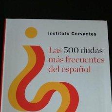 Libros: LAS 500 DUDAS MÁS FRECUENTES DEL ESPAÑOL (SIN USAR). Lote 153887354