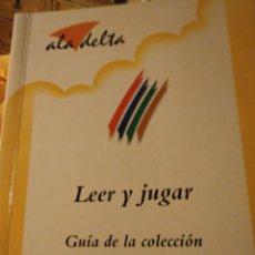Libros: LEER Y JUGAR. COLECCIÓN ALA DELTA.. Lote 156370104