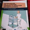 Libros: INTERVENCIÓN EN LA ATENCIÓN HIGIÉNICO-ALIMENTARIA EN INSTITUCIONES. Lote 158810524
