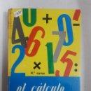 Libros: 12680 - EL CALCULO EN LA VIDA DIARIA - CUARTO CURSO . Lote 159937022