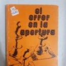 Libros: 12687 - EL ERROR EN LA APERTURA - (LIBRO DE AJEDREZ). Lote 159942098
