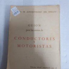 Libros: 12701 - GUION PARA LOS CURSOS DE CONDUCTORES Y MOTORISTAS . Lote 159953594