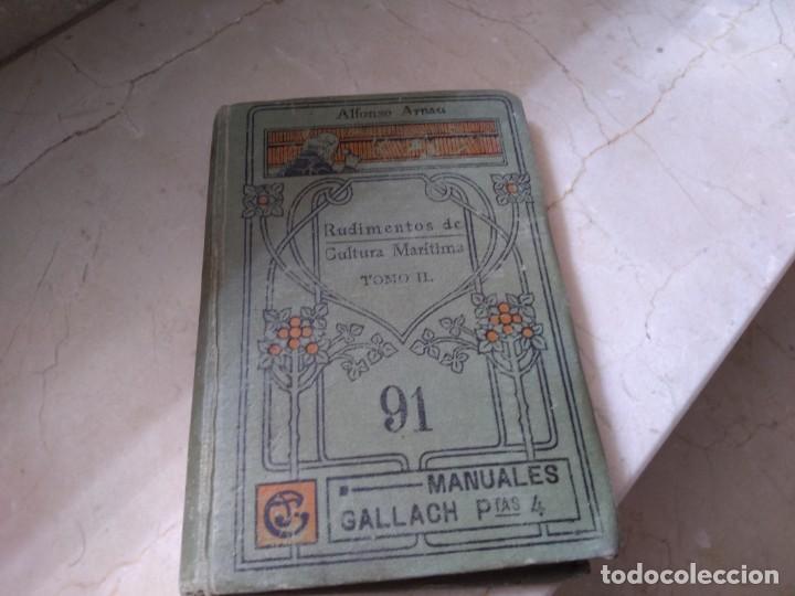 RUDIMENTOS DE CULTURA MARÍTIMA DE ALFONSO ARNAU CON SELLO Y DEDICATORIA CORBETA NAUTILUS 1927 (Libros Nuevos - Educación - Aprendizaje)