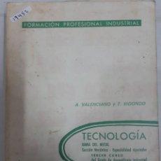 Livres: 19452 - FORMACION PROFESIONAL INDUSTRIAL - TECNOLOGIA RAMA DEL METAL - AÑO 1968. Lote 167666808
