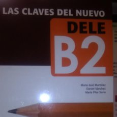 Libros: LAS CLAVES DEL NUEVO DELE B2 . MARIAJOSE MARTINEZ, EDT DIFUCION . Lote 170965637