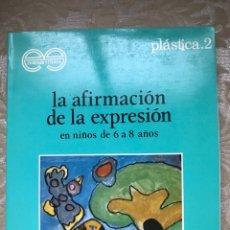 Libros: LA AFIRMACIÓN DE LA EXPRESIÓN EN NIÑOS DE 6 A 8 AÑOS. Lote 171263622