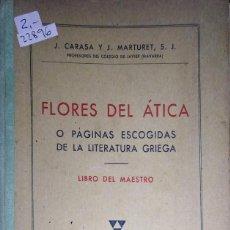 Libros: 22896 - FLORES DEL ATICA O PAGINAS ESCOGIDAS DE LA LITERATURA GRIEGA - 1º Y 2º CURSO - GRIEGO-ESPAÑO. Lote 171332394
