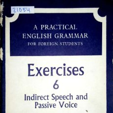 Livres: 23736 - A PRACTICAL ENGLISH GRAMMAR - EXERCICES 6 INDIRECT SPEECH AND PASSIVE VOICE - EN INGLES. Lote 171842238