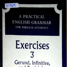 Livres: 23751 - A PRACTICAL ENGLISH GRAMMAR - EXERCICES 3 GERUND, INFINITIVE, AND PARTICIPLES - EN INGLES. Lote 171852727