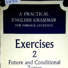 Livres: 23756 - A PRACTICAL ENGLISH GRAMMAR - EXERCICES 2 FUTURE AND CONDITIONAL TENSES - EN INGLES. Lote 171858648