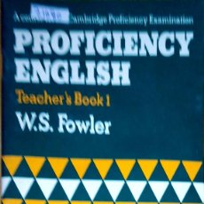 Livros: 23762 - PROFICIENCY ENGLISH - TEACHER'S BOOK 1 - POR W.S. FOWLER - AÑO 1976 - EN INGLES . Lote 171896713