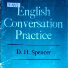 Livres: 23765 - ENGLISH CONVERSATION PRACTICE - POR D.H. SPENCER - ED. MANGOLD S.A. - AÑO 1968 - EN INGLES . Lote 171901157
