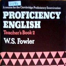 Livros: 23768 - PROFICIENCY ENGLISH - TEACHER'S BOOK 2 - POR W.S. FOWLER - AÑO 1977 - EN INGLES . Lote 171905723