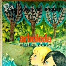 Libros: 24092 - LIBRO ACTIVO DE LENGUAJE - ARBOLEDA - PRIMER CURSO - AÑO ? . Lote 172051998