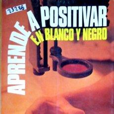 Livros: 23286 - APRENDE A POSITIVAR EN BLACO Y NEGRO - POR WILLIAM R. HAWKEN - EDICIONES DAIMON - AÑO 1979. Lote 172434118