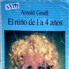 Livres: 23295 - EL NIÑO DE 1 A 4 AÑOS - Nº 7 - POR ARNOLD GESELL - EDICIONES PAIDOS - AÑO 1982. Lote 172441387