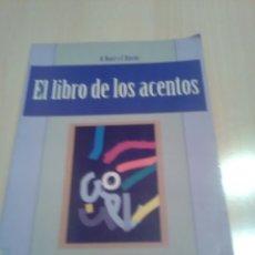 Libros: EL LIBRO DE LOS ACENTOS - RAFI BONET Y FRANCISCO RINCON RIOS, EDICIONES OCTAEDRO, BARCELONA, 1996. Lote 173430867