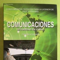 Libros: COMUNICACIONES - CONOCIMIENTOS TEÓRICOS PARA LA LICENCIA DE PILOTO PRIVADO PARANINFO. Lote 173909184