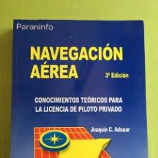 Libros: NAVEGACIÓN AÉREA - CONOCIMIENTOS TEÓRICOS PARA LA LICENCIA DE PILOTO PRIVADO PARANINFO . Lote 173909378