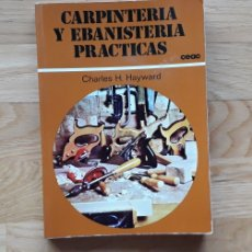 Libros: CARPINTERIA Y EBANISTERIA PRACTICAS , CHARLES H. HAYWARD ,. Lote 175928738