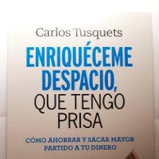 Libros: ENRIQUÉCEME DESPACIO, QUE TENGO PRISA. CARLOS TUSQUETS. Lote 176139142