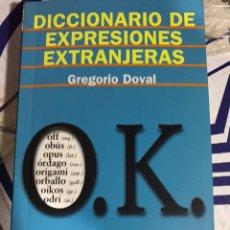 Libros: DICCIONARIO DE EXPRESIONES EXTRANJERAS - GREGORIO DOVAL. ALIANZA, 2004. Lote 176854515