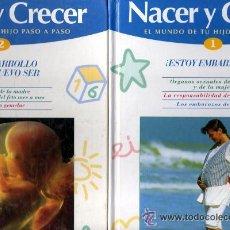 Libros: NACER Y CRECER. VOLUMEN 1: ¡ESTOY EMBRAZADA!. Lote 177406003