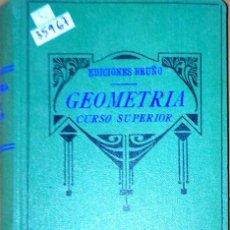 Libros: 35967 - GEOMETRIA CURSO SUPERIOR - EDICINE BRUÑO - AÑO 1941. Lote 177553985