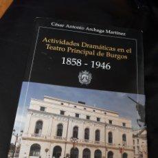 Libros: ACTIVIDADES DRAMATICAS EN EL TEATRO PRINCIPAL DE BURGOS. Lote 178204998