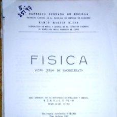 Libros: 25197 - FISICA - SEXTO CURSO DE BACHILLERATO - POR SANTIAGO BURBANO Y OTROS - AÑO 1972. Lote 178763235