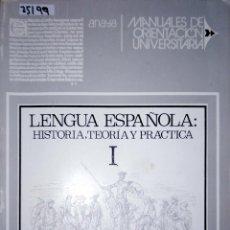 Livres: 25199 - LENGUA ESPAÑOLA: HISTORIA, TEORIA Y PRACTICA I - POR FERNANDO LAZARO CARRETE - 1974. Lote 178763857