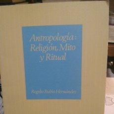 Livres: ANTROPOLOGÍA: RELIGION, MITO Y RITUAL, CUADERNOS DE LA UNED.. Lote 180487953