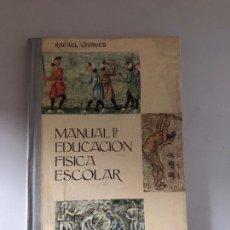 Libros: MANUAL DE EDUCACIÓN FÍSICA ESCOLAR. Lote 180900853