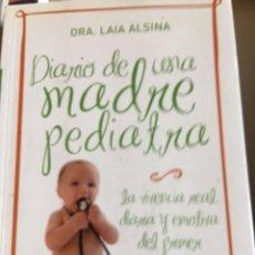 Libros: DIARIO DE UNA MADRE PEDIATRA - DRA LAIA ALSINA. Lote 181924332