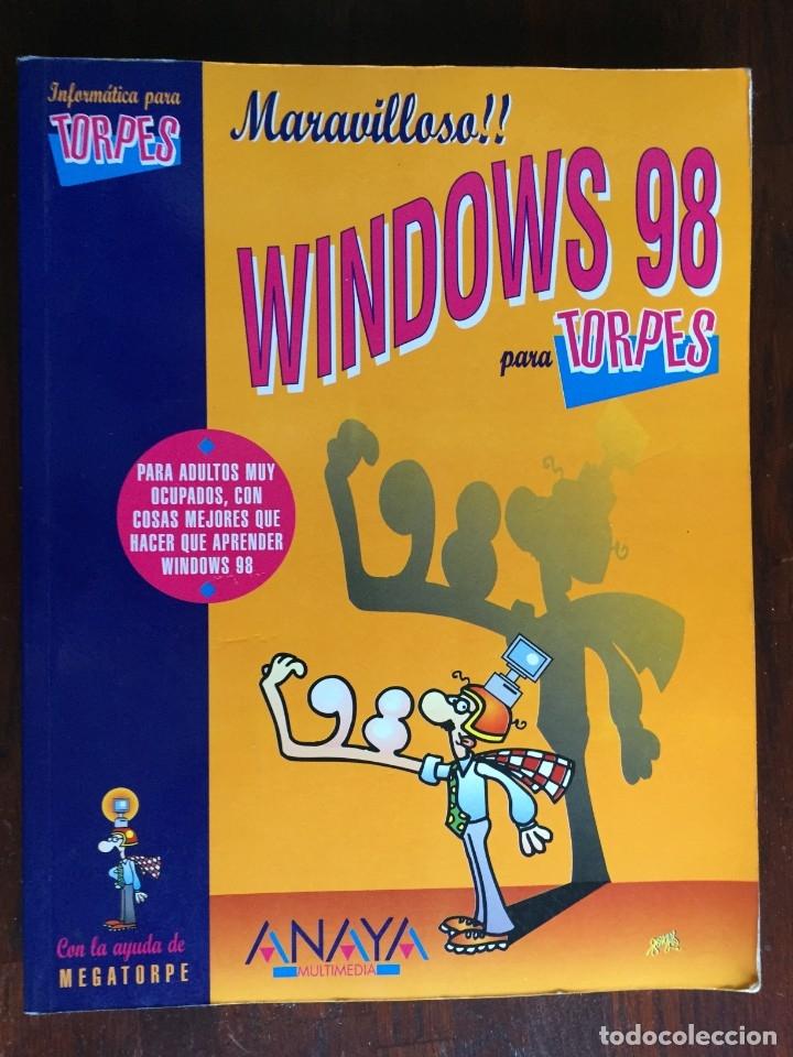 WINDOWS 98 PARA TORPES. UNA GUÍA PRÁCTICA Y DIDÁCTICA PARA APRENDER INFORMÁTICA BÁSICA (Libros Nuevos - Educación - Aprendizaje)