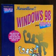 Libros: WINDOWS 98 PARA TORPES. UNA GUÍA PRÁCTICA Y DIDÁCTICA PARA APRENDER INFORMÁTICA BÁSICA . Lote 182109083