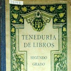 Libros: 23197 - TENEDURIA DE LIBROS - SEGUNDO GRADO - EDITORIAL F.T.D. - 6ª EDICION - AÑO 1925. Lote 183075696