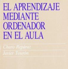 Libros: EL APRENDIZAJE MEDIANTE ORDENADOR EN EL AULA (REPÁRAZ / TOURÓN) EUNSA 1992. Lote 183076118