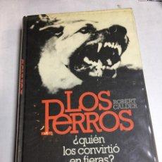 Libros: LOS PERROS - QUIEN LOS CONVIRTIO EN FIERAS ??- ROBERT CALDER. Lote 183250788