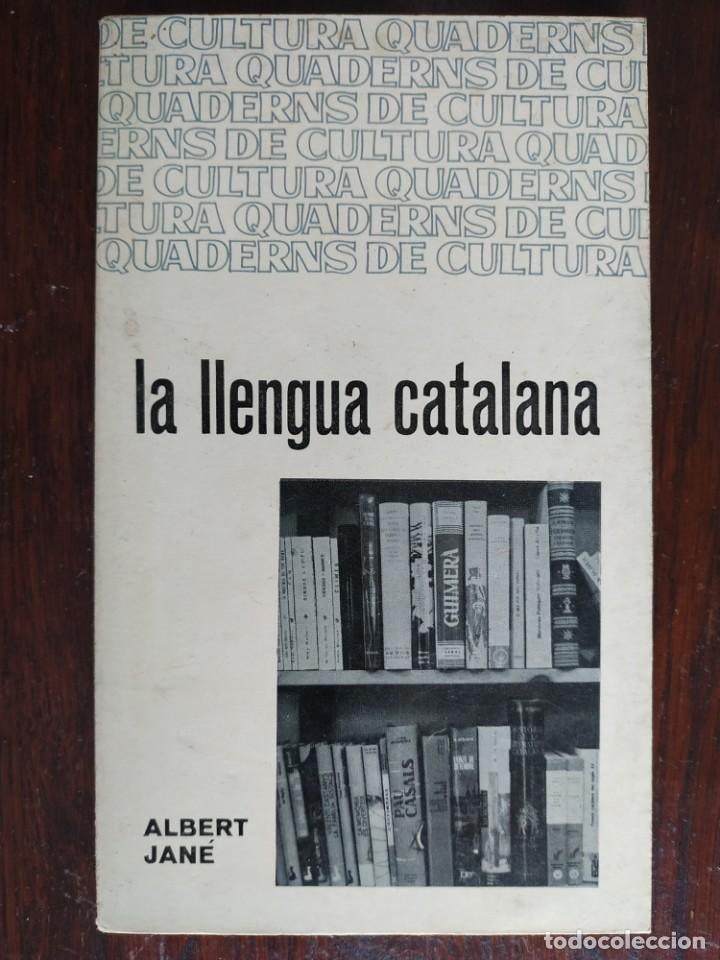 LA LLENGUA CATALANA DE ALBERT JANE L´INSTRUMENT MES EFICAÇ POSSIBLE AL SERVEI DE LA CULTURA POPULAR (Libros Nuevos - Educación - Aprendizaje)