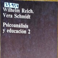 Livros: 23957 - PSICOANALISIS Y EDUCACION 2 - POR WILHELM REICH Y OTROS - CUADERNOS ANAGRAMA - AÑO 1973. Lote 183694267