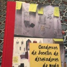 Libros: CUADERNOS DE BOCETOS DE DISEÑADORES DE MODA. Lote 184472080