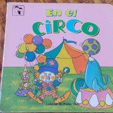 Libros: EN EL CIRCO - COLECCIÓN MI PRIMER LIBRO. Lote 187416757