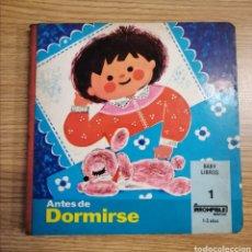 Livros: ANTES DE DORMIRSE. COLECCIÓN BABY LIBROS. UN IRROMPIBLE. MONTENA 1981. Lote 188590395