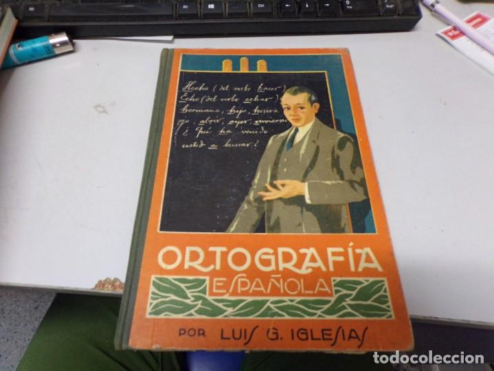 ORTOGRAFÍA ESPAÑOLA POR LUIS G. IGLESIAS (Libros Nuevos - Educación - Aprendizaje)