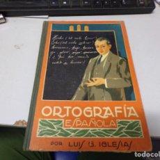 Libros: ORTOGRAFÍA ESPAÑOLA POR LUIS G. IGLESIAS. Lote 190419316