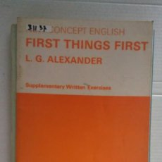 Livros: 31137 - FIRST THINGS FIRTS - SUPPLEMENTARY WRITTEN EXERCISES - L.G.ALEXANDER - EN INGLES. Lote 191702365